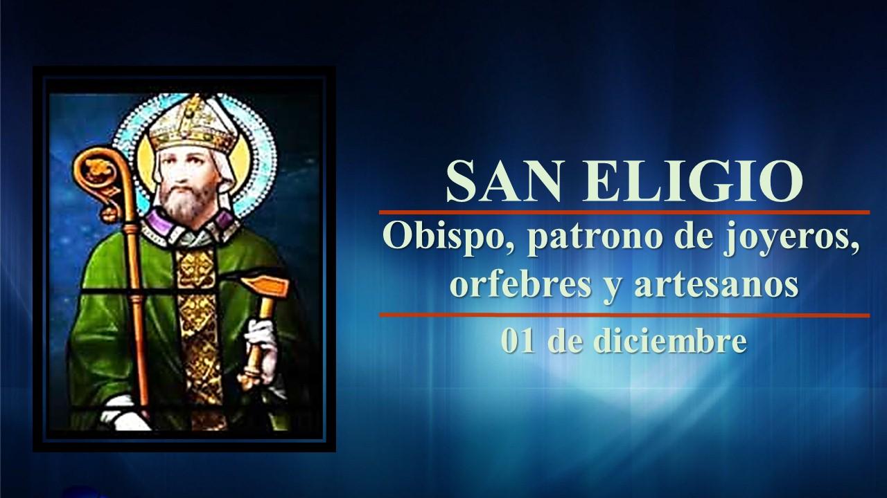 San Eligio, obispo. Patrono de Joyeros, orfebres y artesanos