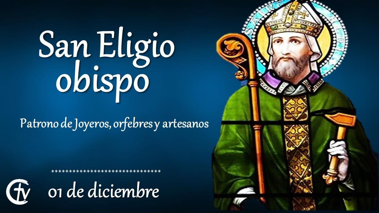 SANTO DEL DÍA || San Eligio, obispo. Patrono de Joyeros, orfebres y artesanos