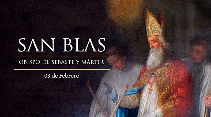 SANTO DEL DÍA     San Blas, obispo de Sebaste y mártir