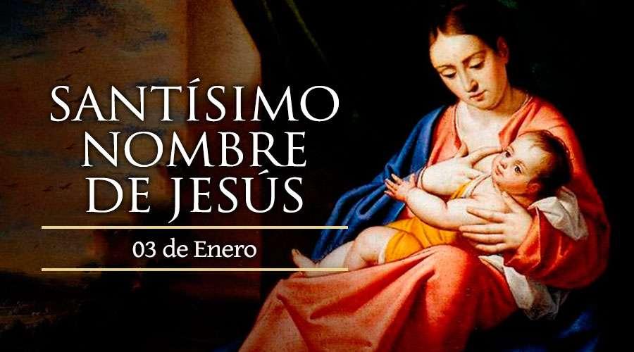 Hoy celebramos El Santísimo Nombre de Jesús