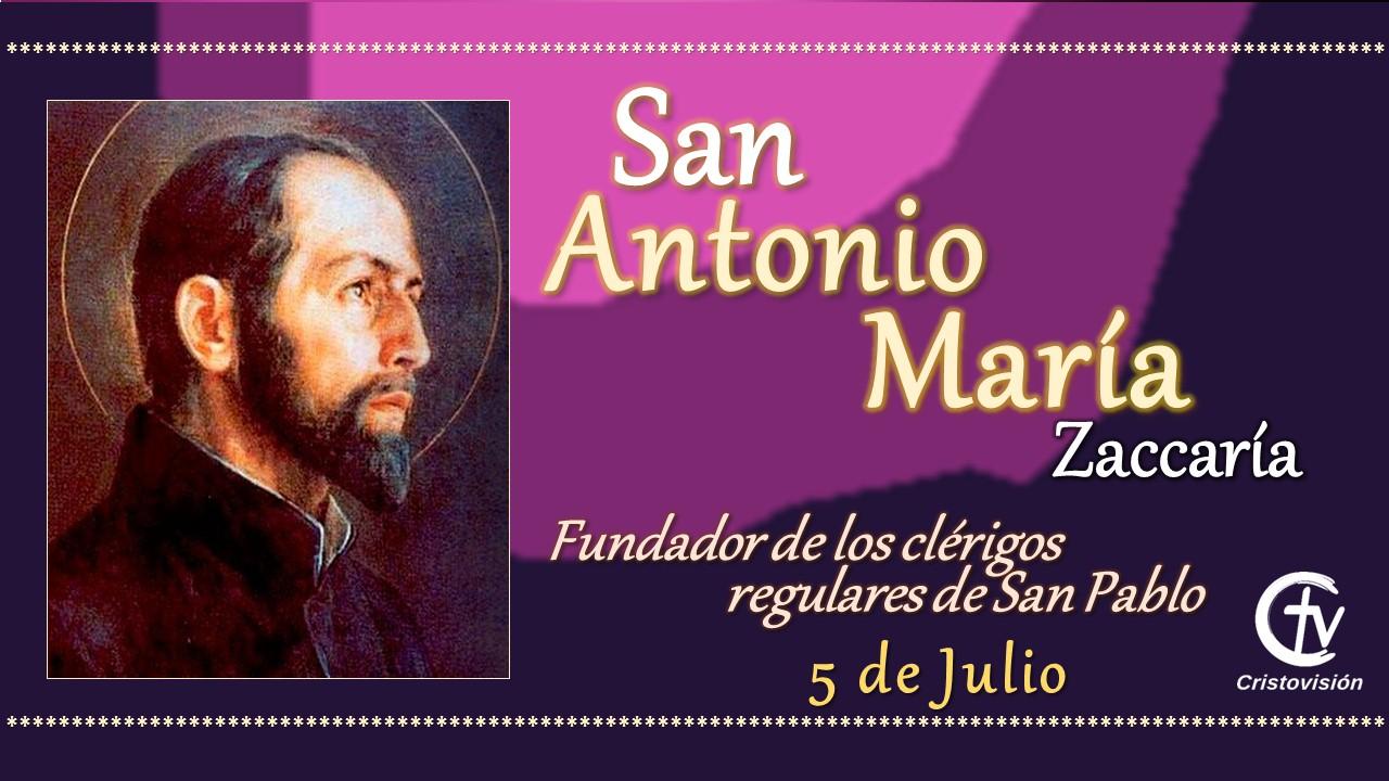 SANTO DEL DÍA    San Antonio María Zaccaría