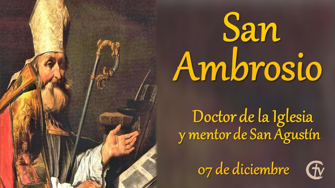 SANTO DEL DÍA || San Ambrosio, Doctor de la Iglesia y mentor de San Agustín