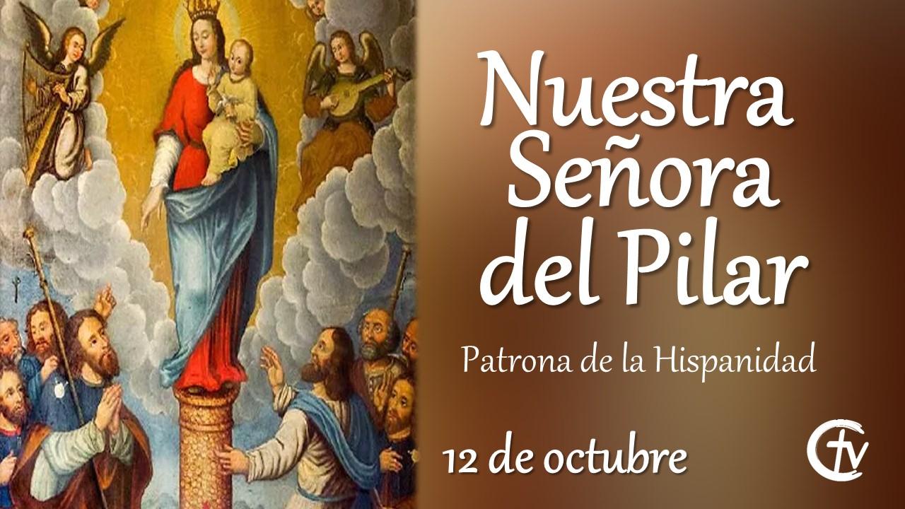 SANTO DEL DÍA || Nuestra Señora del Pilar, patrona de la hispanidad