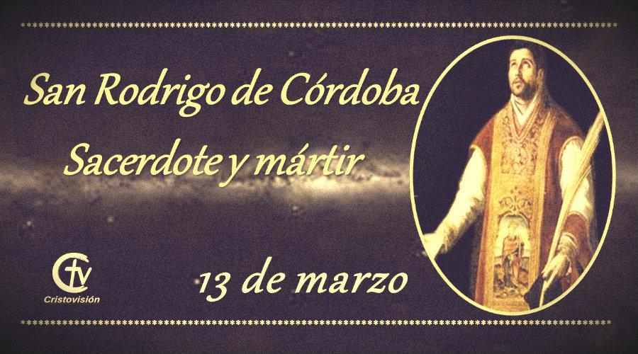 SANTO DEL DÌA || Hoy celebramos a San Rodrigo de Córdoba, sacerdote y mártir
