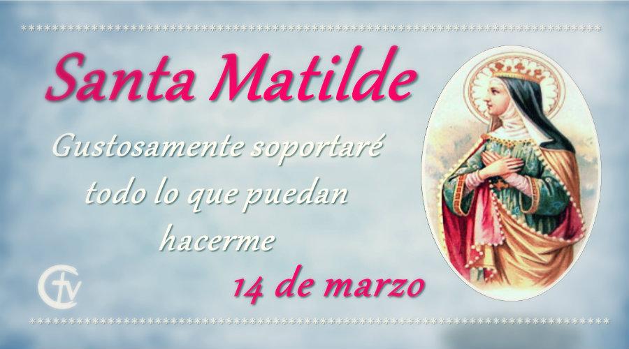 SANTO DEL DÍA, Hoy celebramos a Santa Matilde, Reina