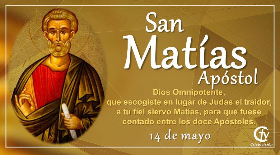 SANTO DEL DÍA     Hoy celebramos a San Matias, Apóstol, santoral, canal criistovisión, 14 de mayo,