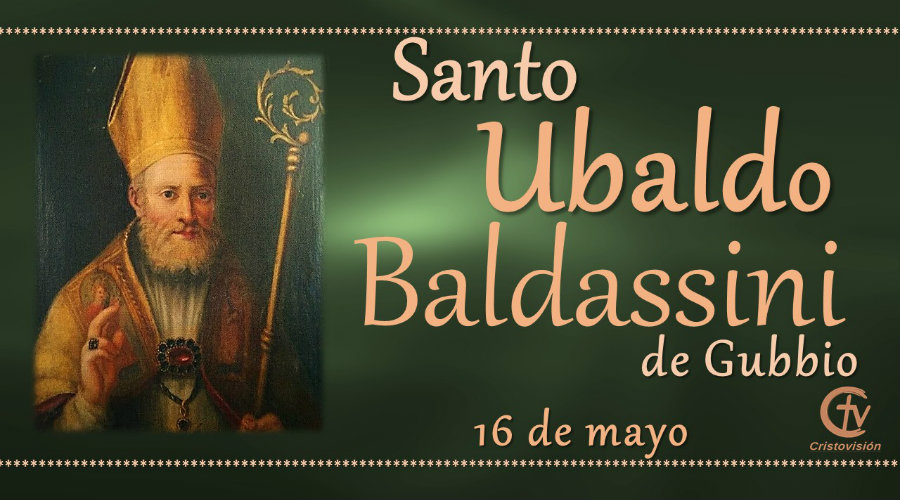 SANTO DEL DÍA || Ubaldo Baldassini de Gubbio, Santo