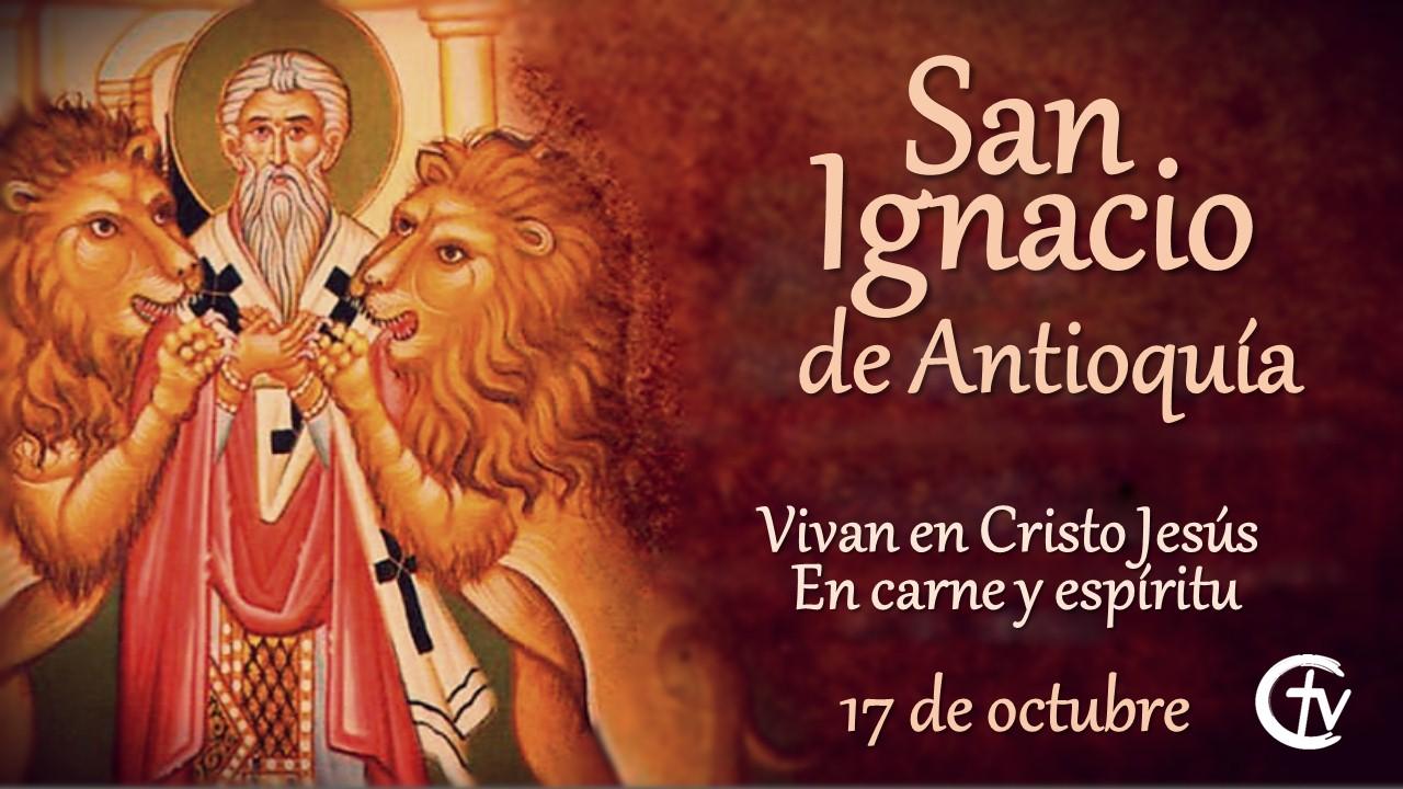 SANTO DEL DÍA || San Ignacio de Antioquía