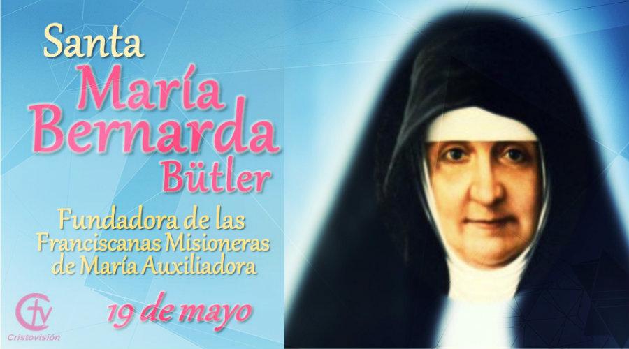 SANTO DEL DÍA    Santa María Bernarda Bütler, canal cristovision, 19 de mayo, santoral, calendario litúrgico