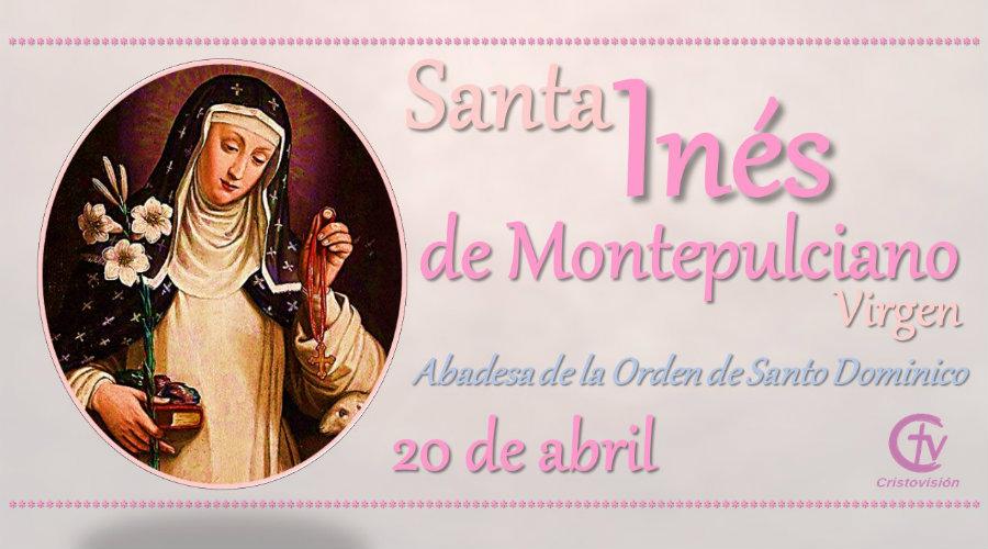 SANTO DEL DÍA || Hoy celebramos a Santa Inés de Montepulciano, Virgen