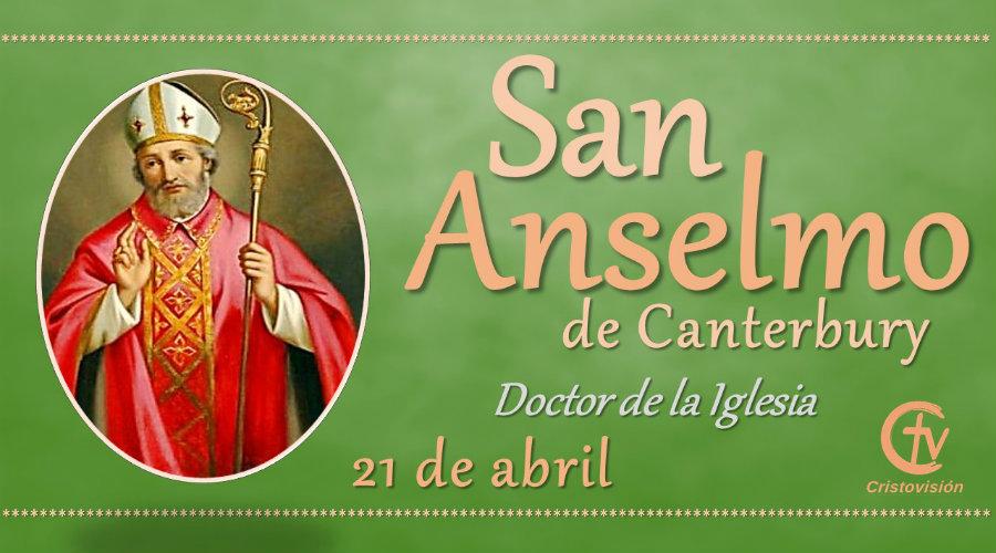 SANTO DEL DÍA ||  Hoy celebramos a San Anselmo de Canterbury, doctor de la Iglesia