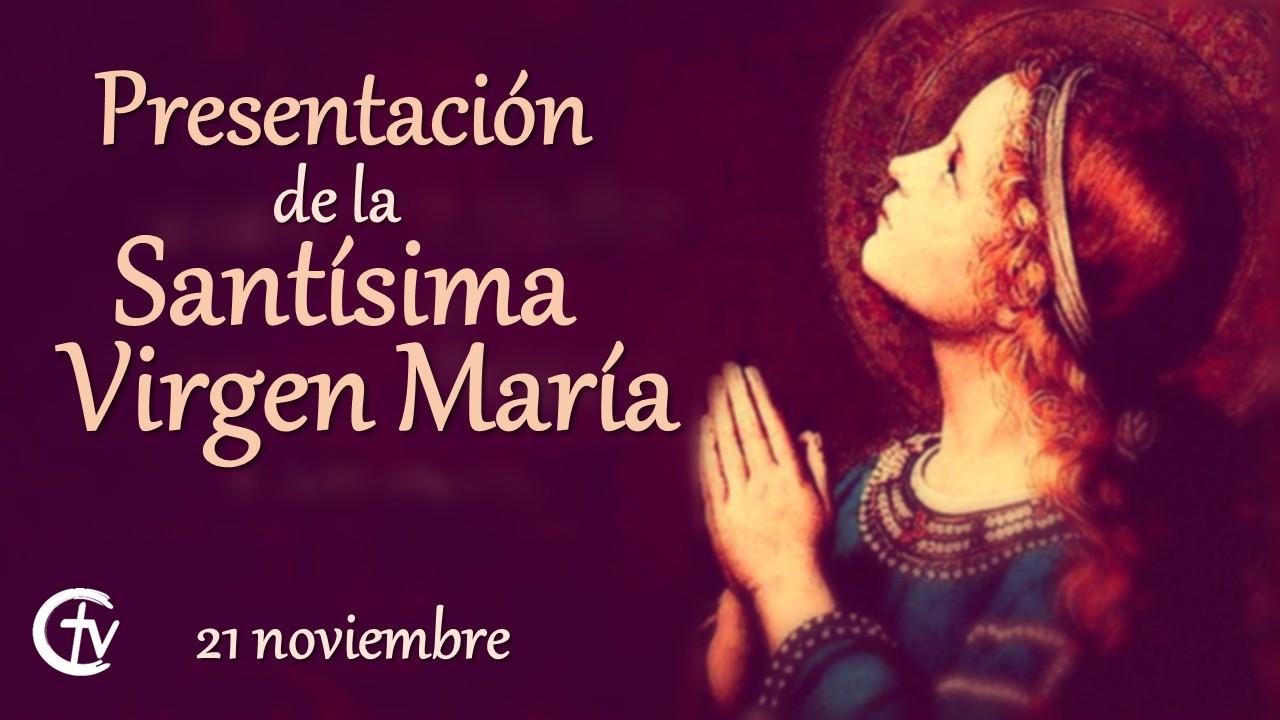 SANTO DEL DÍA || Hoy celebramos La Presentación de la Santísima Virgen María