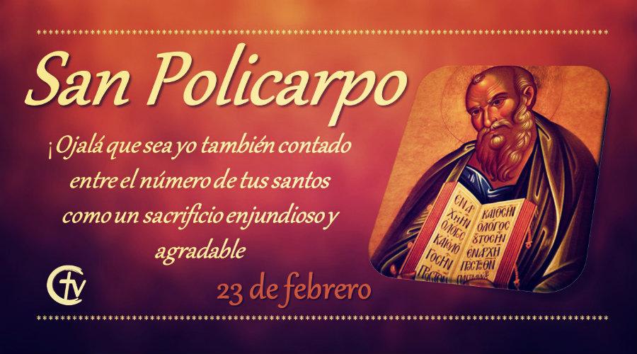 Hoy celebramos a San Policarpo, obispo y mártir