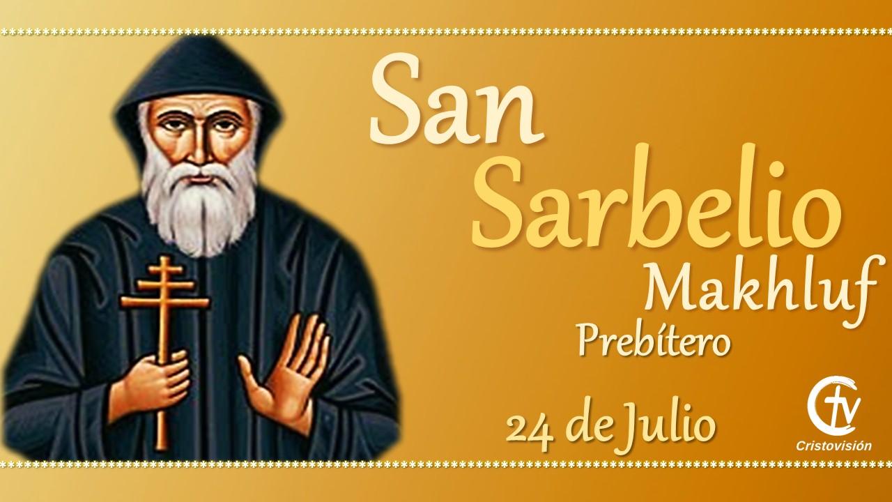 SANTO DEL DÍA || San Sarbelio Makhluf, presbítero