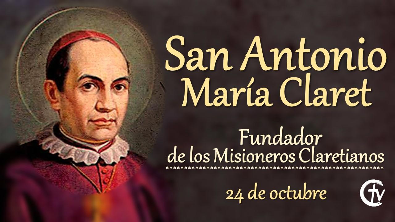 SANTO DEL DÍA || San Antonio María Claret, fundador