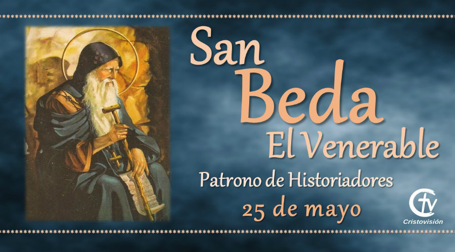 SANTO DEL DÍA    San Beda el Venerable, patrono de los historiadores