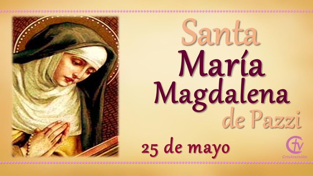 SANTO DEL DÍA    María Magdalena de Pazzi, Santa