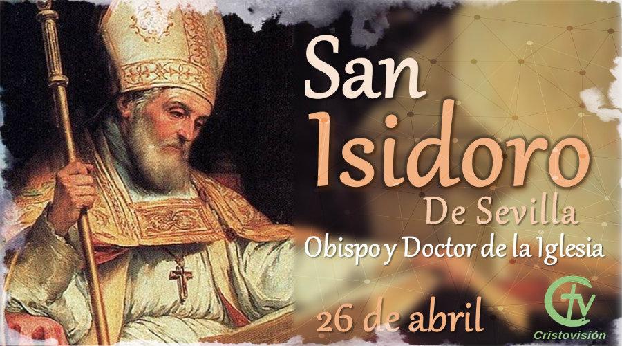 SANTO DEL DÍA || Fiesta de San Isidoro de Sevilla, obispo y Doctor de la Iglesia