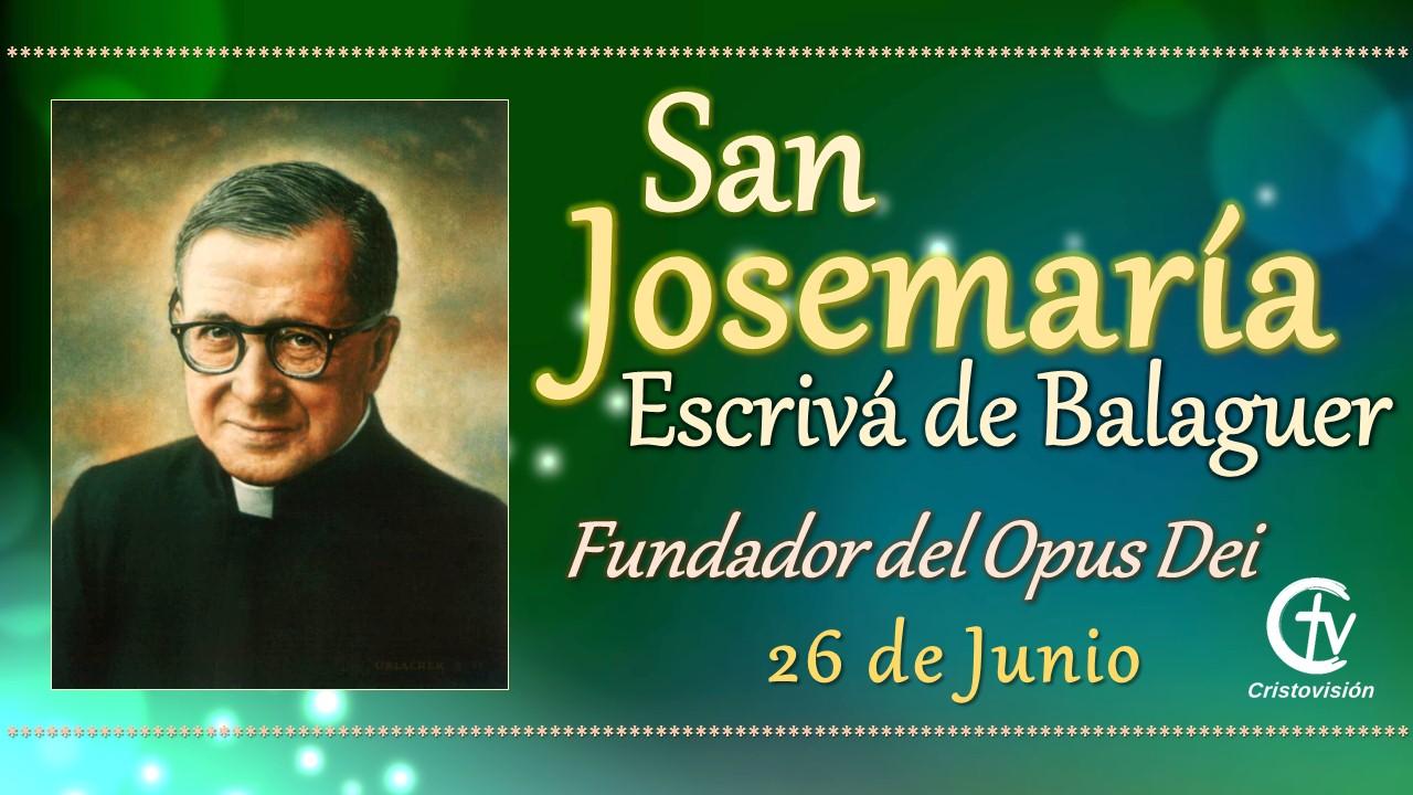 SANTO DEL DÍA    San Josemaría Escrivá de Balaguer, fundador del Opus Dei
