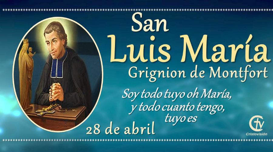 ANTO DEL DÍA    San Luis María Grignion de Montfort, Presbítero, 28 de abril, Canal Cristovisión, santora