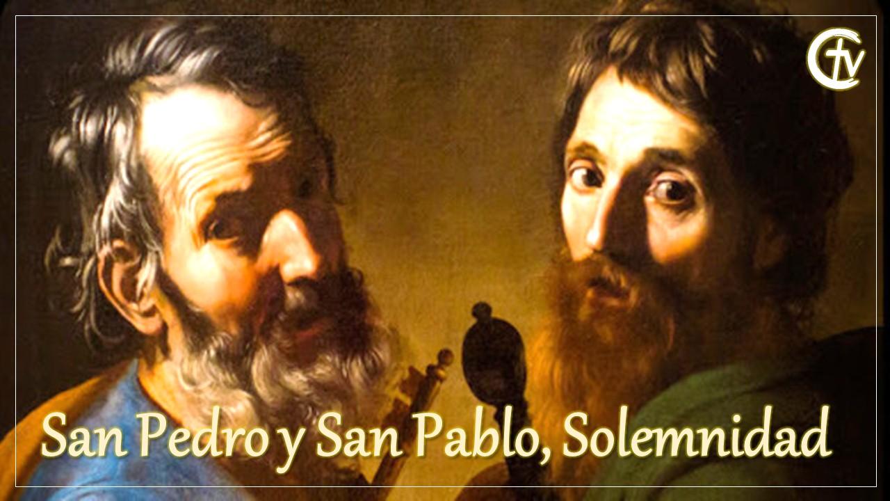 Hoy celebramos la Solemnidad de San Pedro y San Pablo