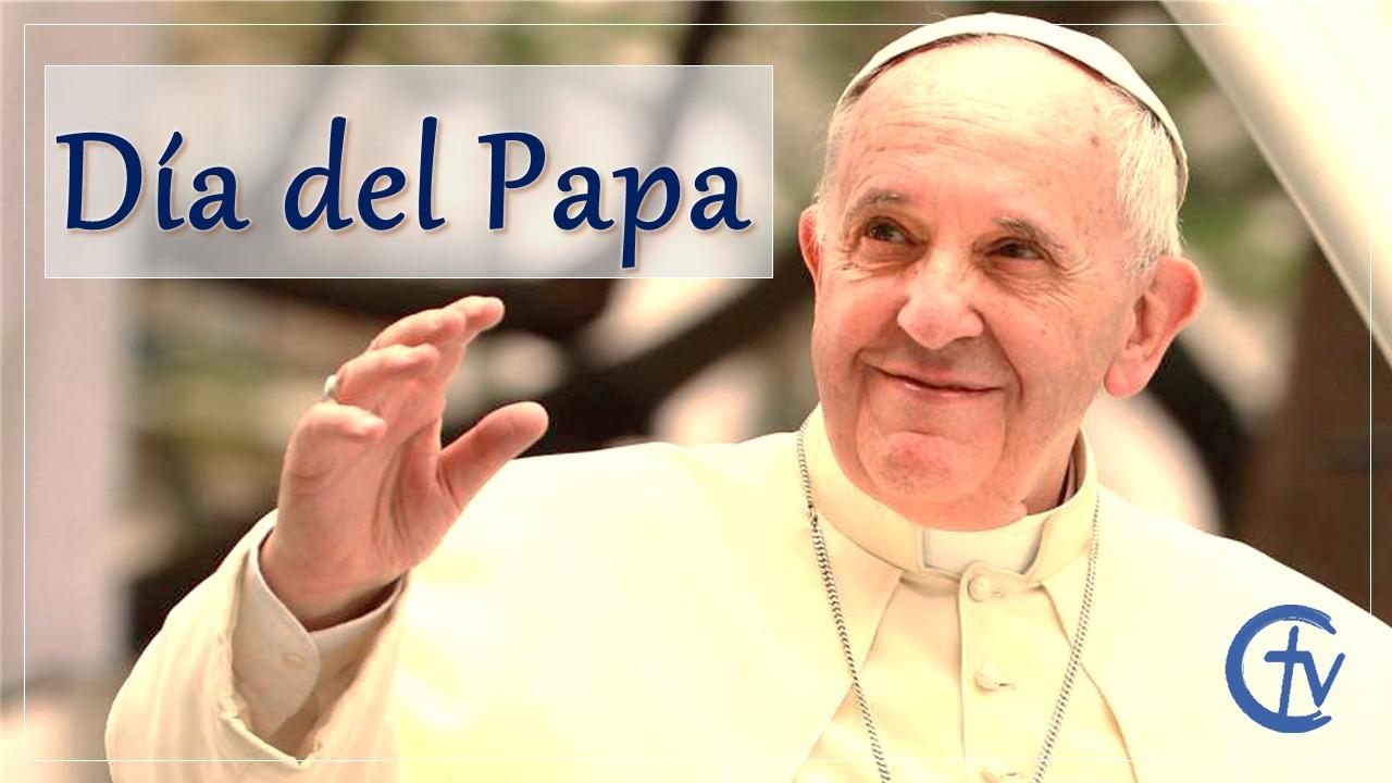 Hoy también celebramos el día del Papa