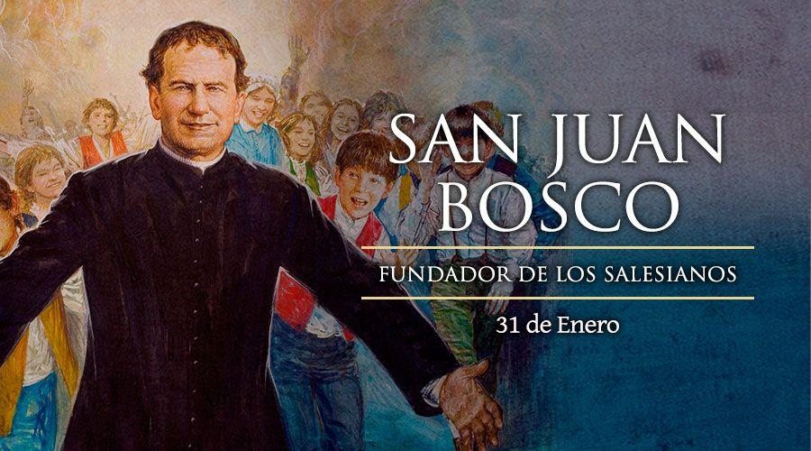 Fiesta de San Juan Bosco, patrono de los jóvenes
