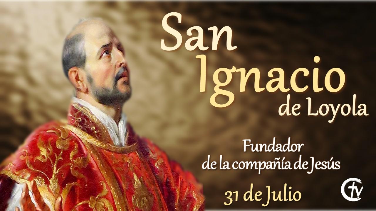 SANTO DEL DÍA    San Ignacio de Loyola, fundador de la compañía de Jesús