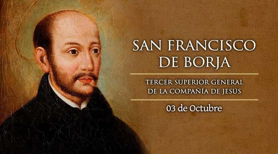 SANTO DEL DÍA || Hoy es la fiesta de San Francisco de Borja, Santo
