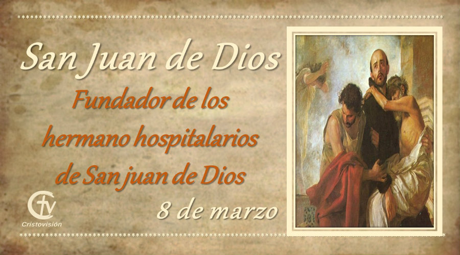 SANTO DEL DÍA || Hoy celebramos a San Juan de Dios, religioso
