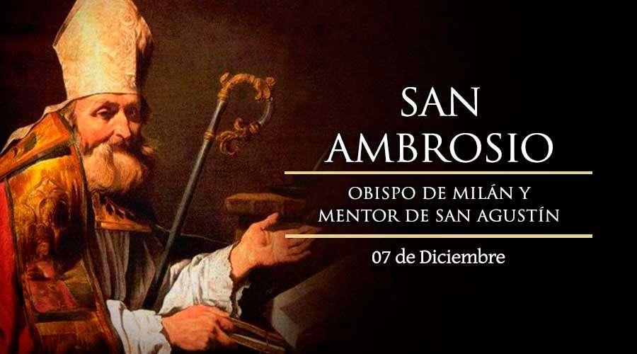 Hoy es la fiesta de San Ambrosio, Doctor de la Iglesia y mentor de San Agustín