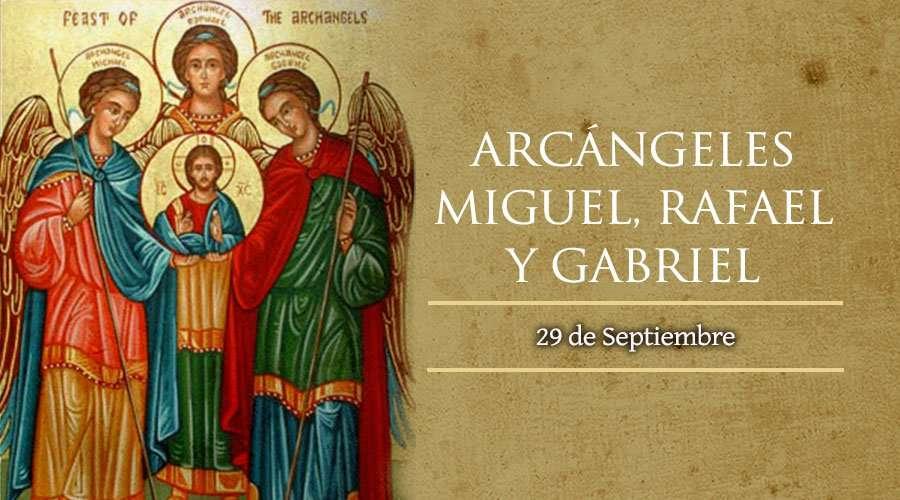 SANTO DEL DÍA || Hoy es la fiesta de los Santos Arcángeles