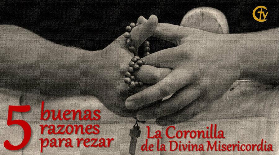 5 buenas razones para rezar la Coronilla de la Divina Misericordia