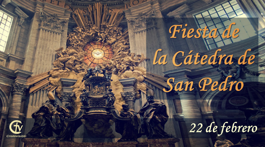 Hoy es la festividad de la Cátedra de San Pedro