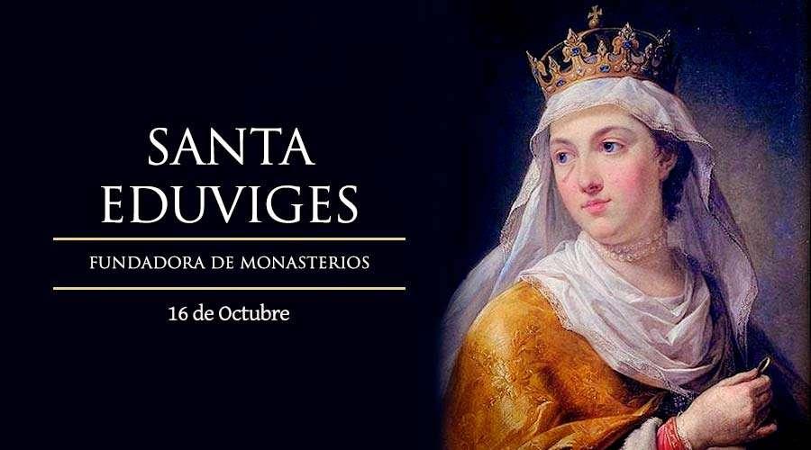 SANTO DEL DÍA || Santa Eduviges, fundadora de Monasterios
