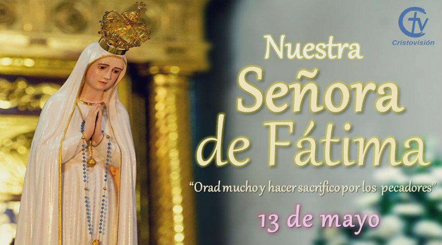 Hoy celebramos a la Virgen de Fátima