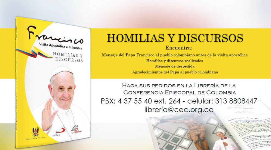 Adquiere las homilías y discursos del Papa en Colombia