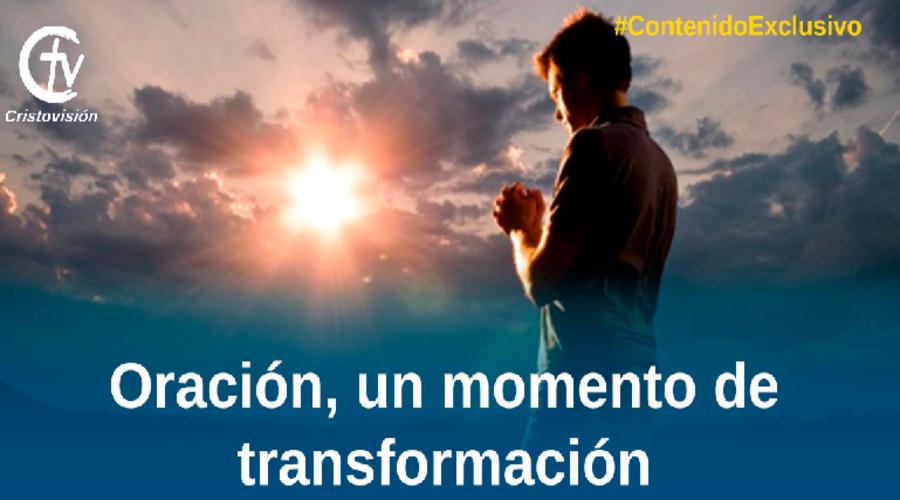 Oración un momento de transformaciòn