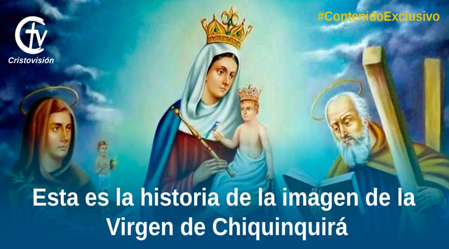 Historia Virgen de Chiquinquirá