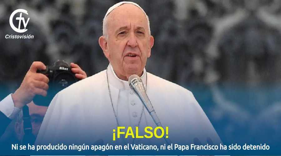 fake-new-papa-francisco-detenido-apagon