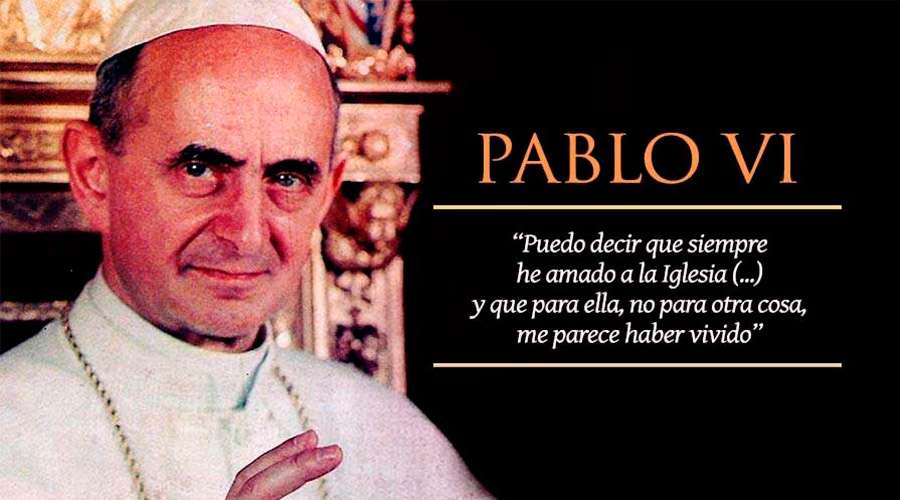 El Beato Pablo VI es el Papa autor de la encíclica Humanae Vitae