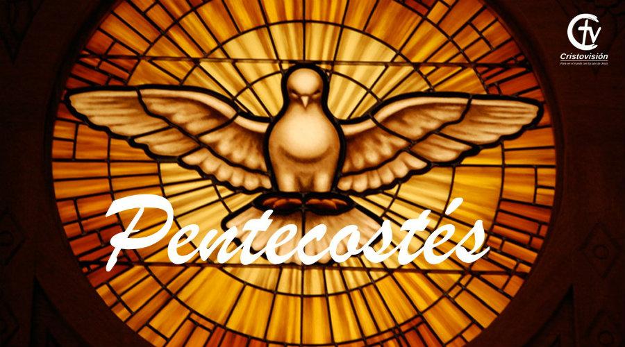 ¿Qué celebramos en Pentecostés?