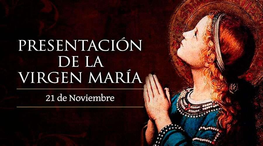 SANTO DEL DÍA || La Presentación de la Santísima Virgen María