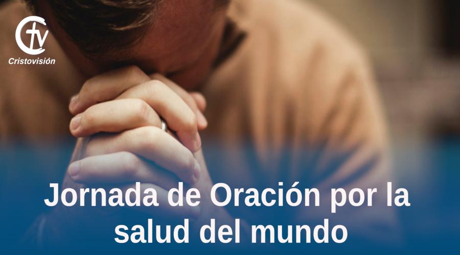 JORNADA DE ORACIÓN SALUD