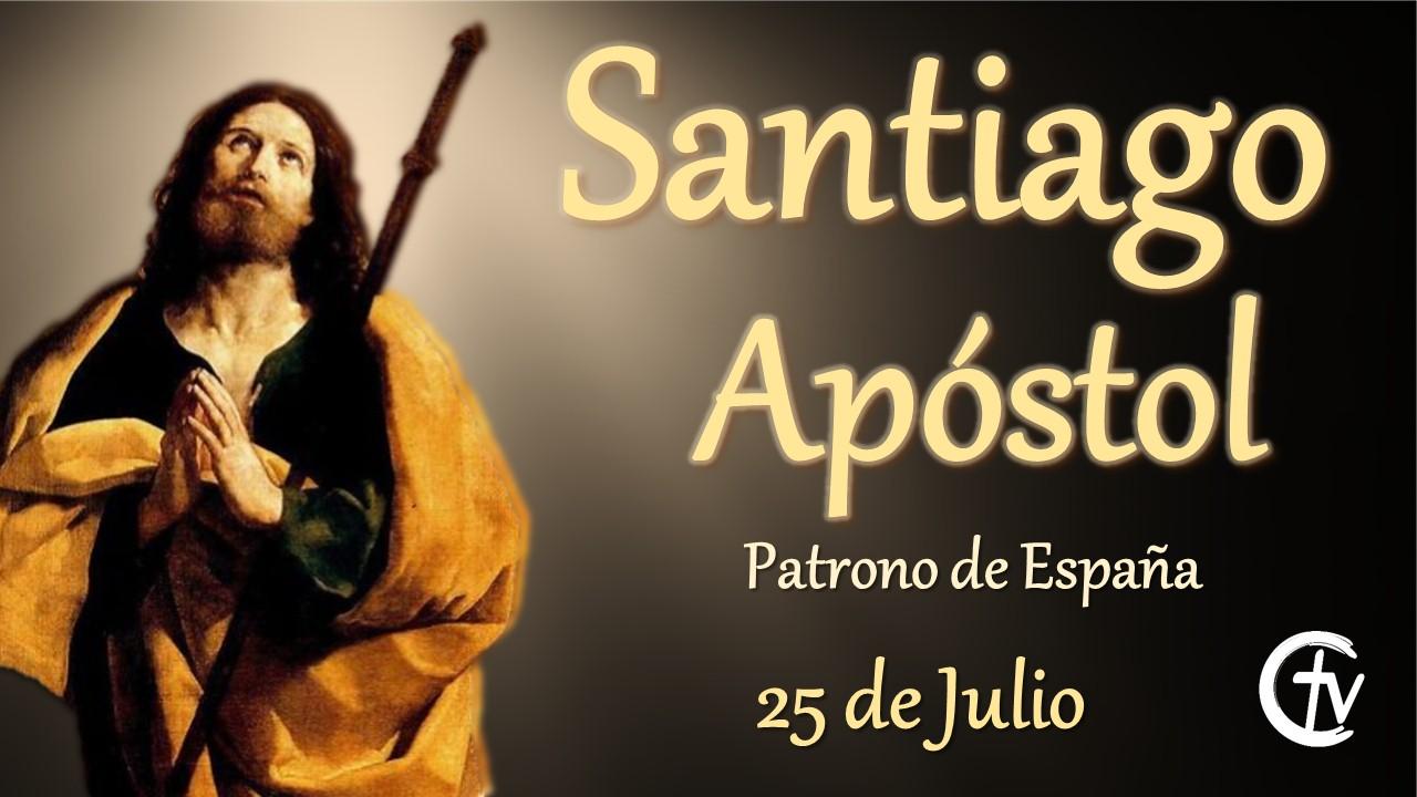 SANTO DEL DÍA    Fiesta de Santiago Apóstol, Patrono de España