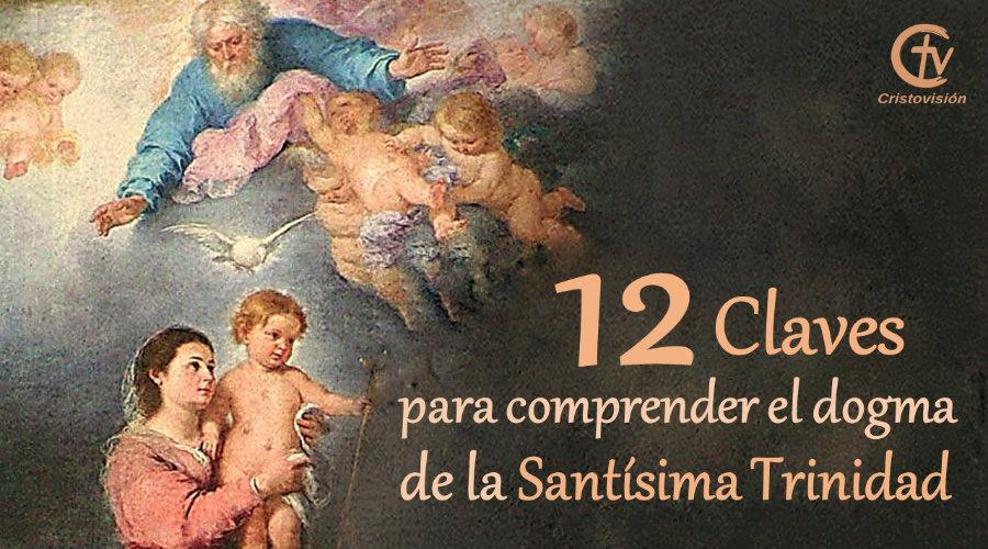 12 claves para comprender el dogma de la Santísima Trinidad