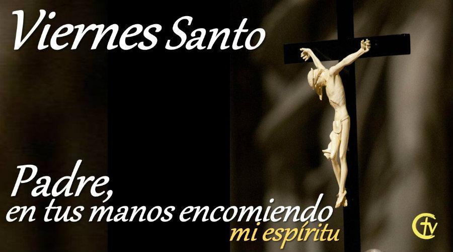 VIERNES SANTO || Muerte de Nuestro Señor Jesucristo en el Calvario