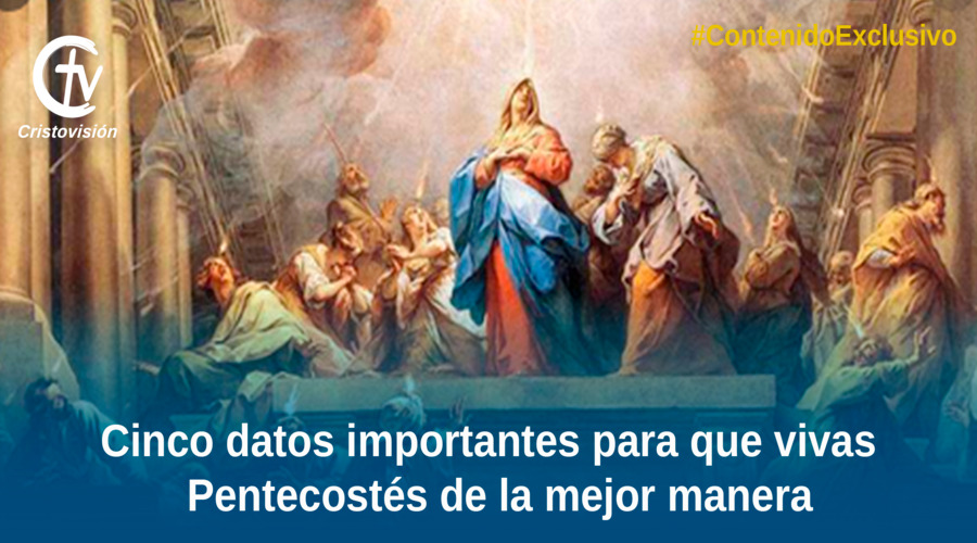 CINCO DATOS IMPORTANTES PENTECOSTÈS